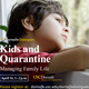 "Dornsife Dialogues: ""Kids and Quarantine: Managing Family Life"""