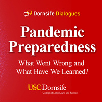 Dornsife Dialogues: Pandemic Preparedness: What Went Wrong and What Have We Learned?