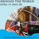 AROUND THE WORLD art exhibit, April 11-May 28.  Virtual Tour beginning April 13th.