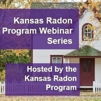 Kansas Radon Program Webinar Series
