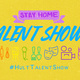 Stay Home Talent Show