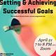 Setting & Achieving Successful Goals - Webinar!