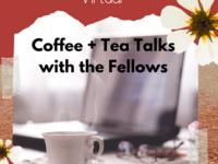 Virtual Coffee & Tea Talks with Latinx fellows
