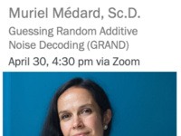ECE Virtual Colloquium Series: Guessing Random Additive Noise Decoding (GRAND) Presented by Muriel Médard, Sc.D.