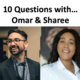 10 Questions With... Omar & Sharee