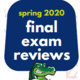 Spring 2020 Final Exam Reviews