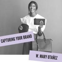 Capturing Your Brand w. Mary Otañez