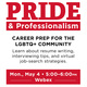 PRIDE & Professionalism: Career Prep for our LGBTQ+ Community