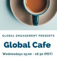 top view of coffee cup on a coaster, white background with blue text. text reads: Global Programming Presents Global Cafe Wednesdays 15:00 - 16:30 (PDT)