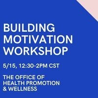 Building Motivation: A Workshop for Students