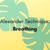 Alexander Technique: Breathing