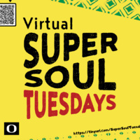 Virtual Super Soul Tuesdays