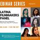 RTF Webinar Series presents: Latina Filmmakers Panel