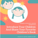 Introduce Your Children & Share Your Favorite Children's Book
