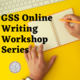 GSS Writing Workshop #2: Put Your Best Foot Forward: Crafting an Effective Hook and Thesis