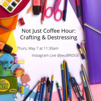 Not Just Coffee Hour: Crafting & Destressing