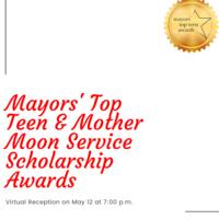 Mayors' Top Teen & Mother Moon Service Scholarship VIRTUAL Awards