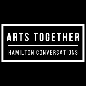 June 19th: Arts Together | Hamilton Conversations (online)
