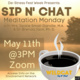 Sip N' Chat: Meditation Monday