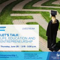 LET'S TALK: Life, Education and Entrepreneurship