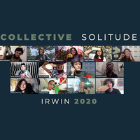 Irwin 2020: Collective Solitude