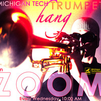 Weekly Michigan Tech Trumpet Hang