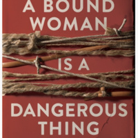 Public Books Masterclass: A Bound Woman Is a Dangerous Thing