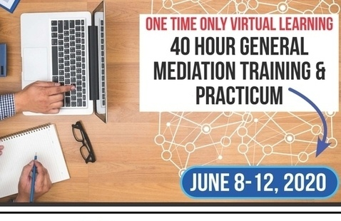 VIRTUAL 40-Hour General Mediation Training and Practicum