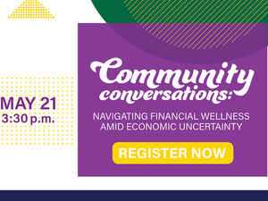 Community Conversations: Navigating Financial Wellness Amid Economic Uncertainty