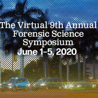 The Virtual 9th Annual Forensic Science Symposium