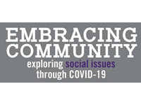 Embracing Community: Exploring social issues through COVID-19