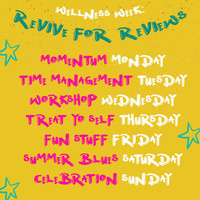 Wellness Week--Revive for Reviews Edition