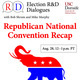 Election R&D Dialogues: Republican National Convention 2020 Recap