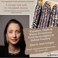 Virtual Talk: Farmers, Chefs & Water Protectors - Food Sovereignty in Indian Country