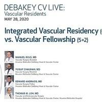 DeBakey CV Live: Vascular Residents - Integrated Vascular Residency (0+5) Vs. Vascular Fellowship (5+2)
