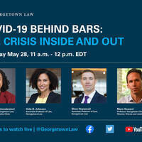 "Virtual Event ""COVID-19 Behind Bars: The Crisis Inside and Out"""