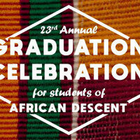 23rd Annual Graduation Celebration for Students of African Descent