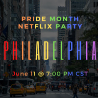 Pride Month Netflix Party: Philadelphia. June 11 at 7:00 PM CST