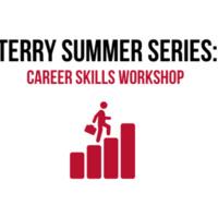 Terry Summer Series   Career Skills Workshop #6