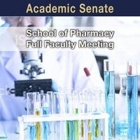 School of Pharmacy Full Faculty Meeting
