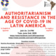 Authoritarianism and Resistance in the Age of COVID-19 in Latin America