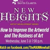 New Heights Artist Development Series - How to Improve the Artworld & The Business of Art