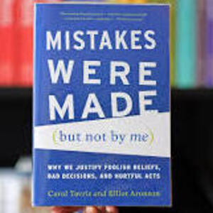 Mistakes Were Made (but not by me) by Carol Tavris and Elliot Aronson