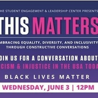 The Student Engagement and Leadership Center Presents: This Matters