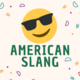 International Students - Learn English, American Slang!