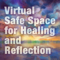 Virtual Safe Space for Healing and Reflection on Current Racial Pandemic Against BIPOC