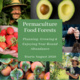 Permaculture Food Forests: Planning, Growing and Enjoying Year Round Abundance with John Valenzuela & David Shaw