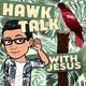 Hawk Talk with Jesus on Instagram Live