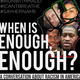 When is Enough, Enough? A Conversation About Racism in America