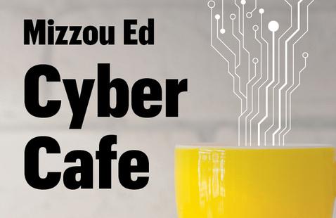 Mizzou Ed Cyber Cafe – Undergraduate Student Edition